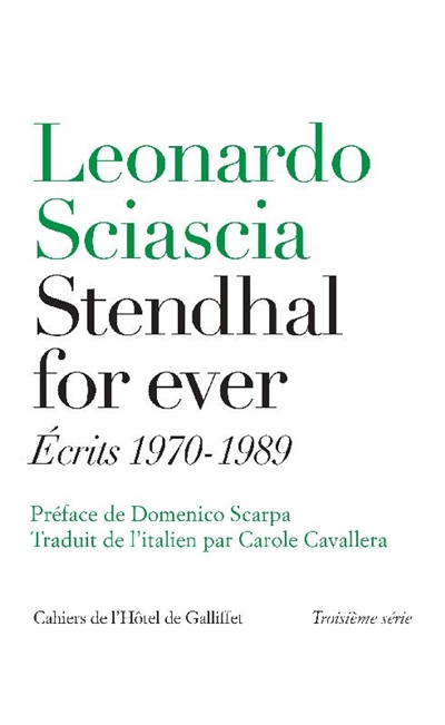 STENDHAL FOR EVER  -  ECRITS 1970-1989
